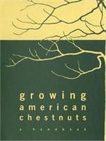 Growing American Chestnuts, A Hand Book