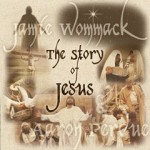 The Story of Jesus by Jamie Wommack & Aaron Perdue