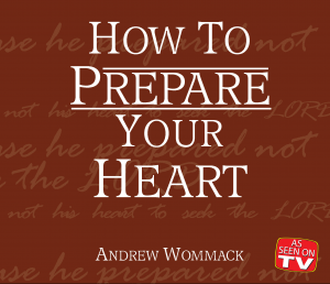 How to Prepare Your Heart
