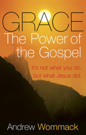 Grace, The Power of the Gospel