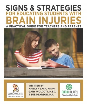 Signs and Strategies for Educating Students with Brain Injuries:  A Practical Guide for Teachers and Parents