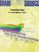 Brain Injury Source - Recent Advances in Brain Injury Rehabilitation