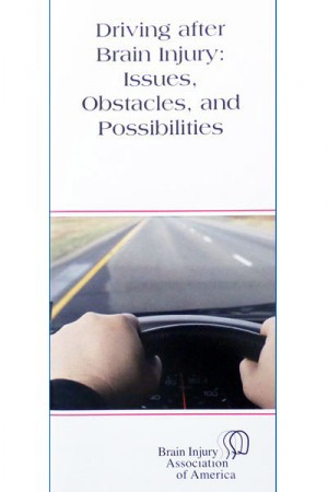 Driving after Brain Injury: Issues, Obstacles, and Possibilities - Living with Brain Injury Brochure
