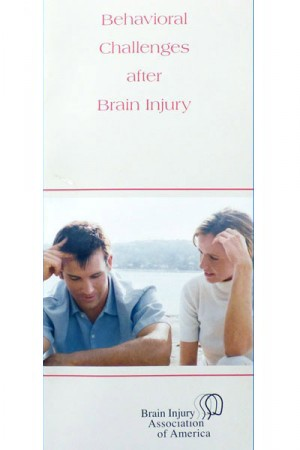 Behavioral Challenges after Brain Injury - Living with Brain Injury Brochure