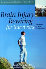 Brain Injury Rewiring for Survivors: A Lifeline to New Connections