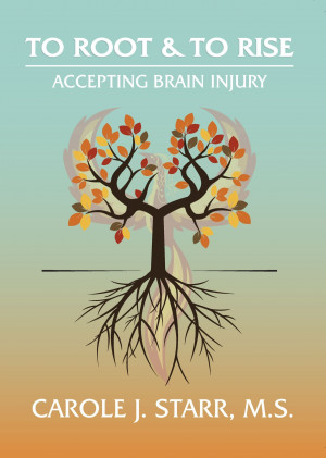 To Root & To Rise: <br>Accepting Brain Injury