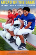 Ahead of the Game: The Parent's Guide to Youth Sports Concussion