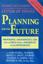 Planning for the Future (4th edition) - Providing a Meaningful Life for a child with a Disability after your Death