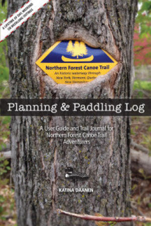 The Northern Forest Canoe Trail Planning and Paddling Log