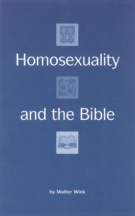 Homosexuality and the Bible by Walter Wink