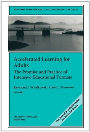 Accelerated Learning for Adults: The Promise and Practice of Intensive Educational Formats