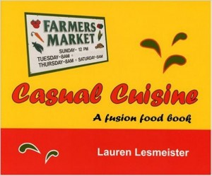 Casual Cuisine: A Fusion Food Book