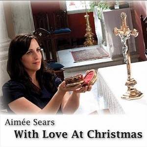 With Love at Christmas CD by Aimee Sears