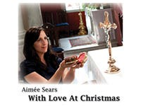 With Love at Christmas CD, Aimee Sears