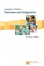 Tantrums and Indignation