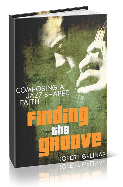 Finding the Groove: Composing a Jazz-Shaped Faith