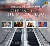 Realeasing the Supernatural III - Stepping into the Miraculous