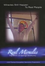 Real Miracles: George McMurtry