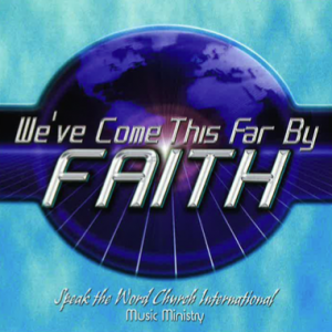 We've Come This Far By Faith